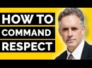 How To Get Respect Without Being A Bully Jordan Peterson