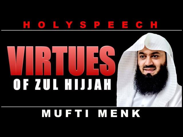 Virtues of The Ten Days of Zul Hijjah Mufti Ismail Menk Holyspeech