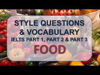 IELTS Speaking part 1, part 2, part 3 with vocabulary | Topic: Food