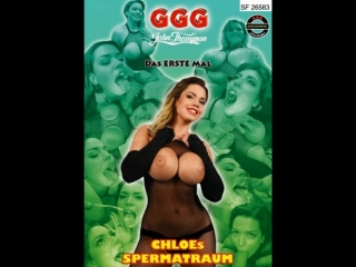 GGG - Das Erste Mal-CHLOEs SPERMATRAUM HD Blowjob Sex Suck Deep Throat Sex Анал Минет Fetish Оргия Orgy  Porno