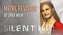 Silent Hill Theme Metal Revision by Drex WIln
