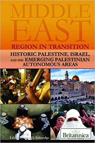 Historic Palestine, Israel, and the Emerging Palestinian Autonomous Areas (Middle East Region in Transition)
