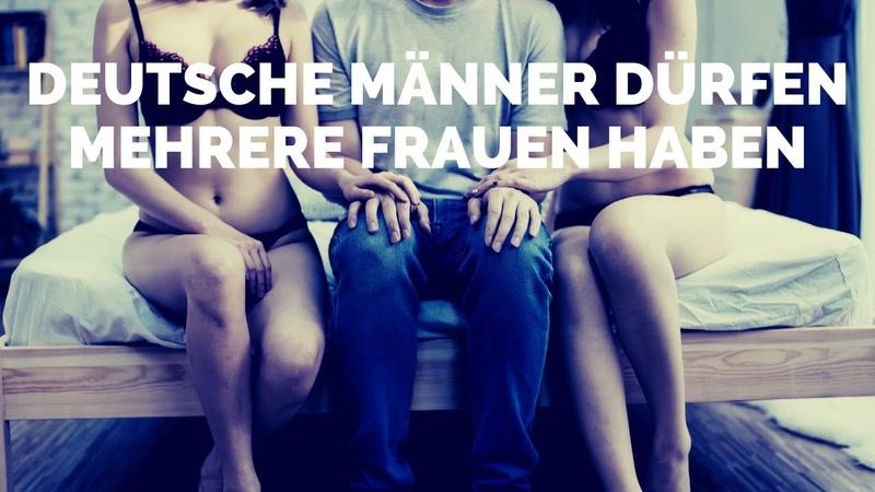 Deutsche Männer dürfen mehrere Frauen haben