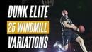 25 WINDMILL VARIATIONS Dunk Elite