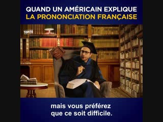French explained by an american (американец объясняет французский язык)