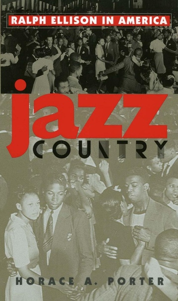 Jazz Country Ralph Ellison in America by Horace A