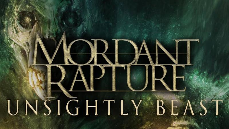Mordant Rapture Unsightly Beast 2018