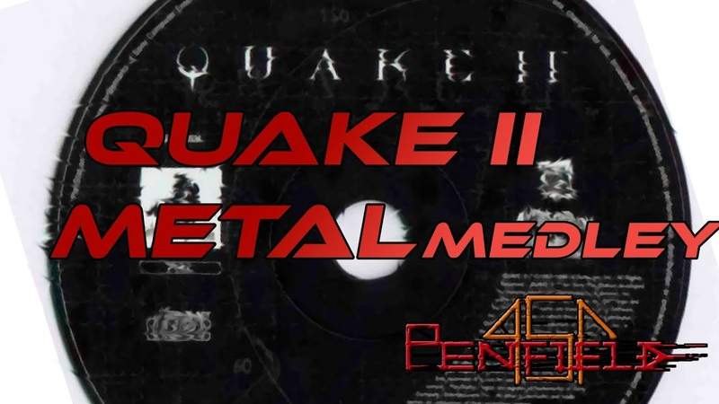 Penfield 451 Quake 2 Metal Medley