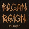 PAGAN REIGN | Art Of The Time