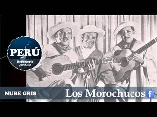 Nube Gris (con Letra) - Los Morochucos - Vals - Msica Criolla, HD