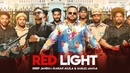 Red Light Full Video Deep Jandu Feat. Karan Aujla I Gurlez Akhtar Latest Punjabi Song 2019