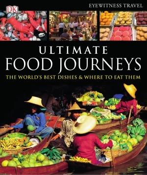 Ultimate Food Journeys (Dk Eyewitn