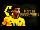 MORGAN GIBBS-WHITE - Highlights | 2018 | Wolves