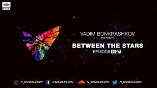 Between The Stars Episode 137 [#BTS137] – Vadim Bonkrashkov