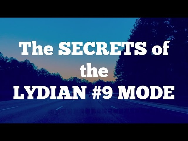 The SECRETS of the Lydian 9 Mode - The Undiscovered Scale!