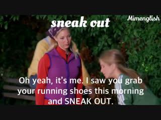 Sneak out / mimenglish