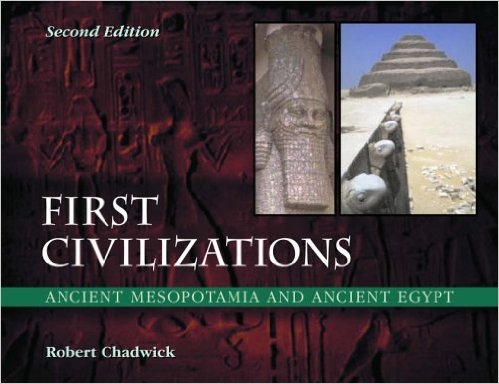 First Civilizations Ancient Mesopotamia and Ancient Egypt- 2nd Edition