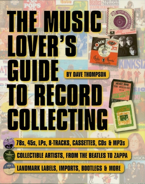The Music Lover's Guide to Record Collecting - Dave Thompson