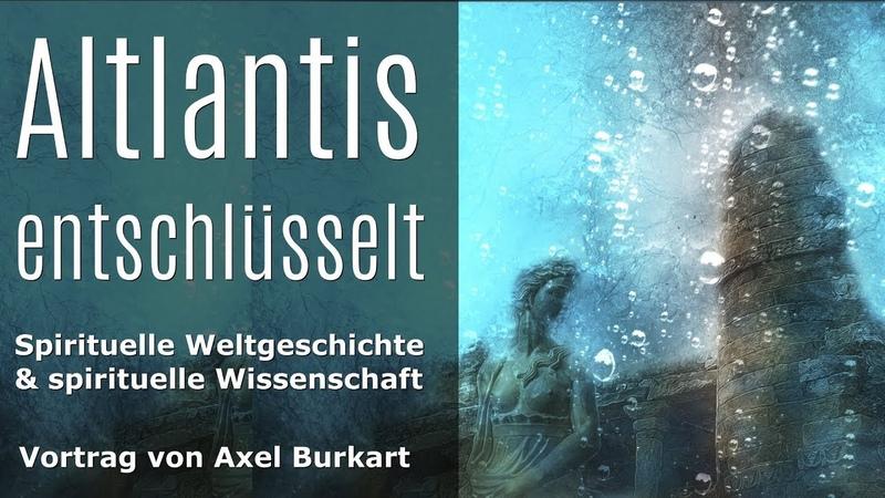 Atlantis - Mythos und Legende / Verborgene Geschichte im Licht der spirituellen Wissenschaft, Teil 1