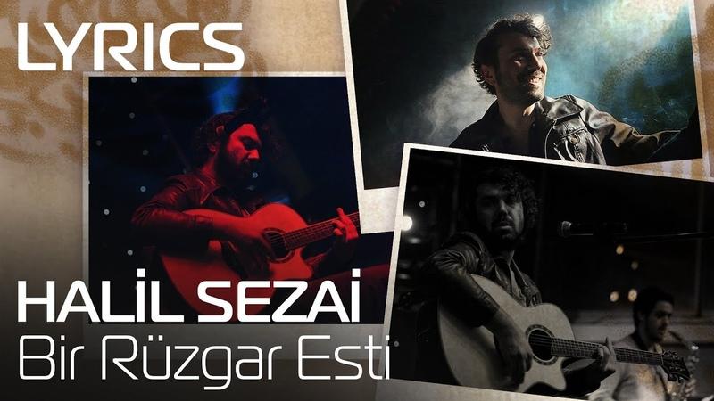 Halil Sezai - Bir Rüzgar Esti (Lyrics | Şarkı Sözleri)