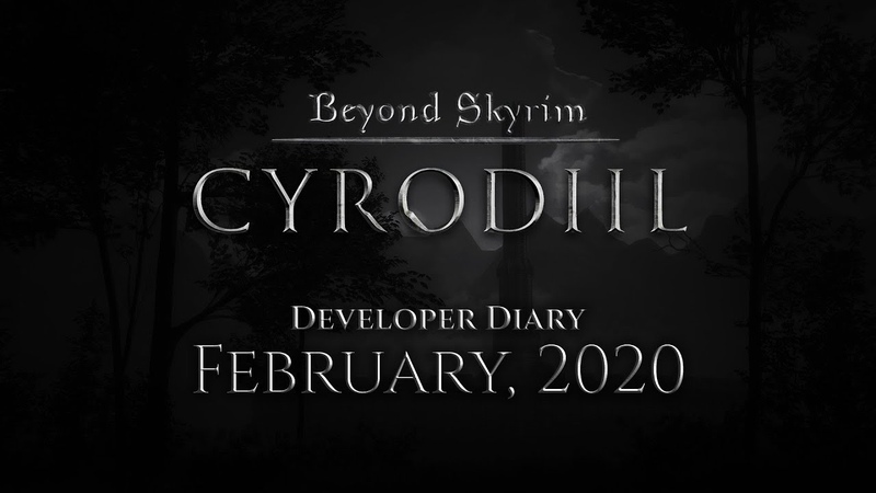 Beyond Skyrim Cyrodiil Developer Diary Feb 2020
