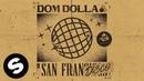 Dom Dolla San Frandisco Official Audio