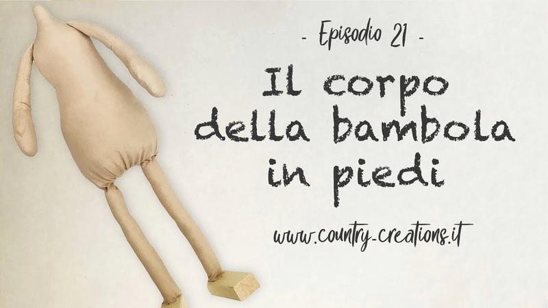 Il corpo della bambola - Bambola in piedi pt.2 -