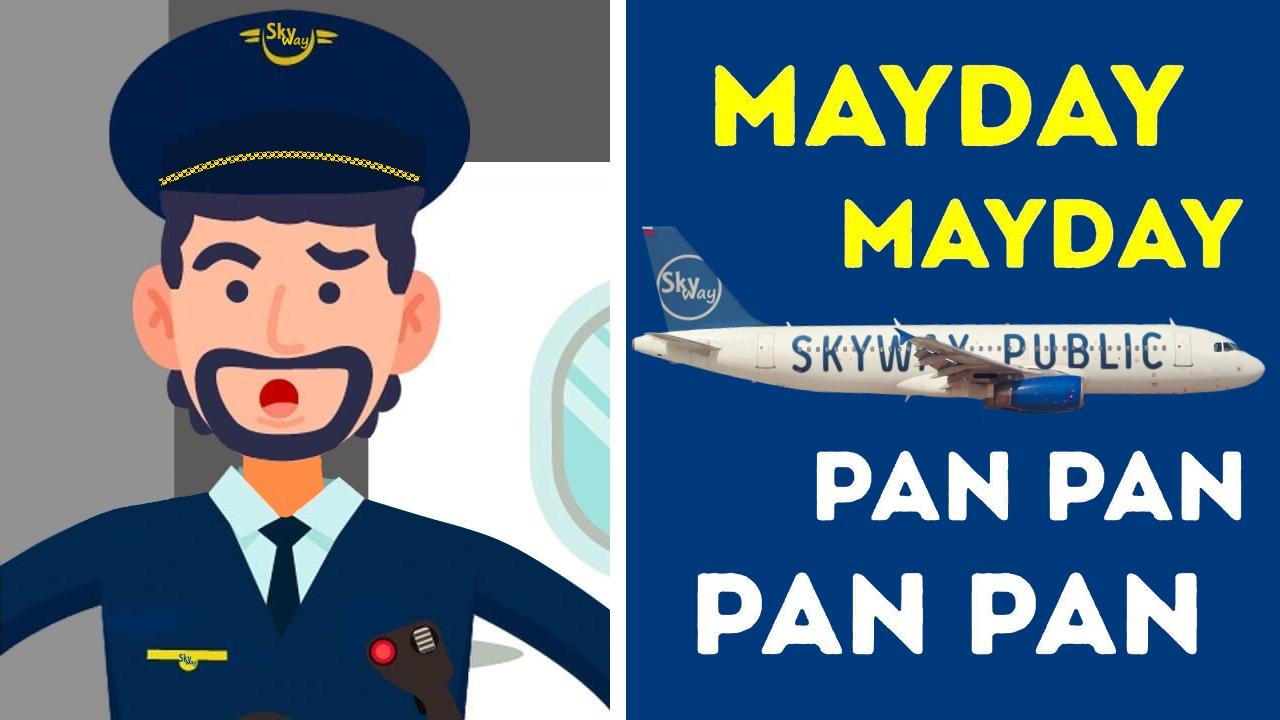 Mayday! Pan pan, urgency emergency