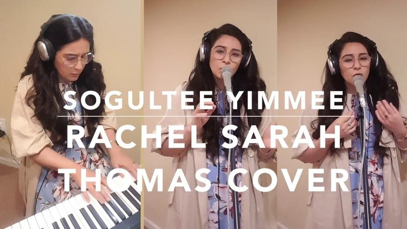 Sogultee Yimmee - Ashur Bet Sargis - Rachel Sarah Thomas Cover