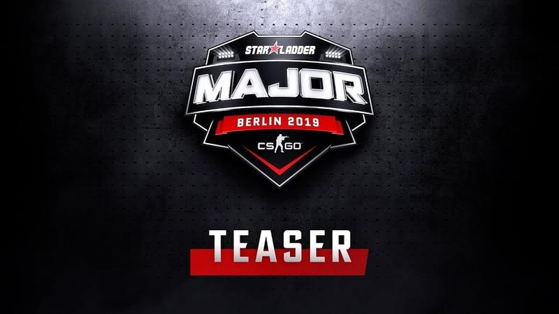 StarLadder Major Berlin 2019 | Teaser