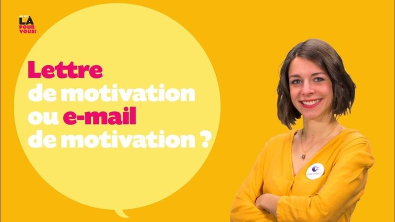 On est là pour vous ! 10 - Lettre ou e-mail de motivation