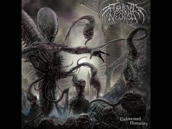 Purulent Necrosis 2019 Cadaverized Humanity