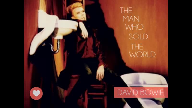 David Bowie The man who sold the world david bowie the man who sold the world