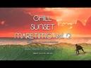 DJ Maretimo - Chill Sunset Maretimo Vol.2 (Full Album) 2019, 1Hours, premium chillout soundtrack