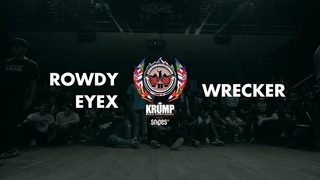 Rowdy Eyex vs Wrecker   Male Preselection Round   EBS Krump 2019