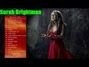 Sarah Brightman Greatest Hits Full Album The Best Of Sarah Brightman Nonstop Playlist Live