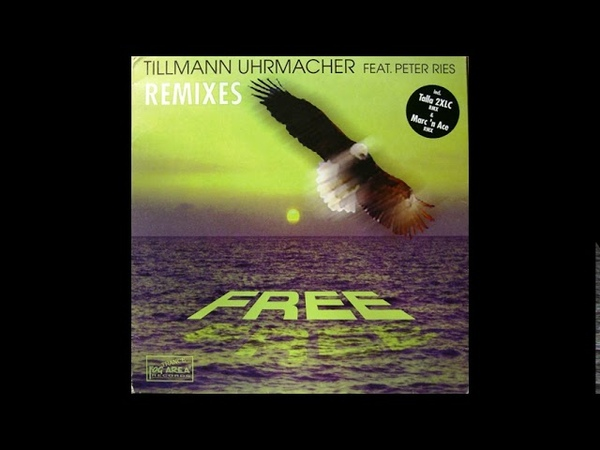 Tillmann Uhrmacher Feat Peter Ries Free Talla 2XLC Rmx