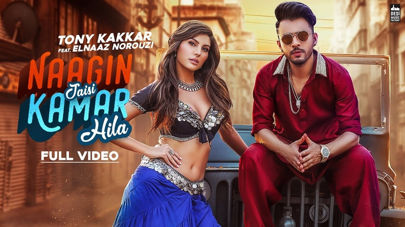 NAAGIN JAISI KAMAR HILA TONY KAKKAR FT Elnaaz Norouzi Sangeetkaar Latest Hindi Song 2019