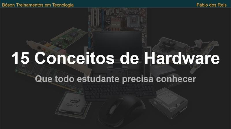 15 Conceitos de Hardware que todo Estudante de Tecnologia precisa conhecer