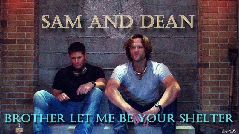 Sam and Dean Winchester Brother let me be your shelter Video Song Request AngelDove
