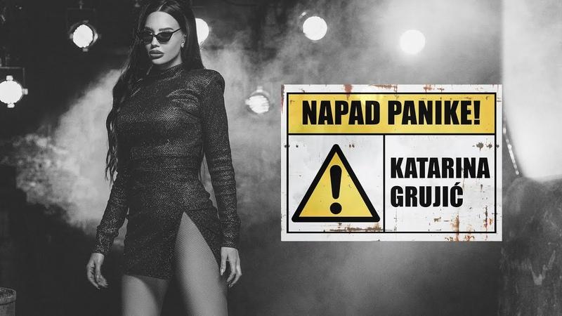 Katarina Grujic - Napad Panike (Official Video 2019)
