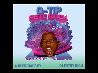 Q-Tip X Pete Rock - Return Of The Abstract BLENDTAPE by DJ Filthy Rich