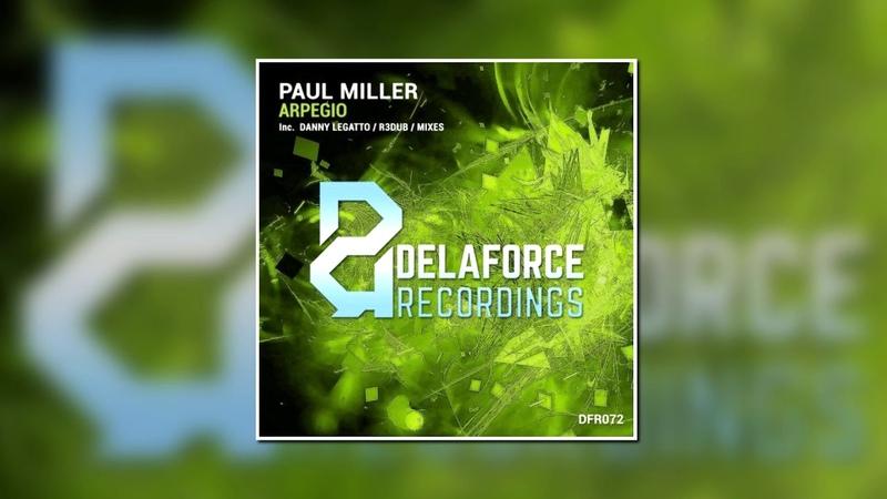 Paul Miller Arpegio Danny Legatto Remix