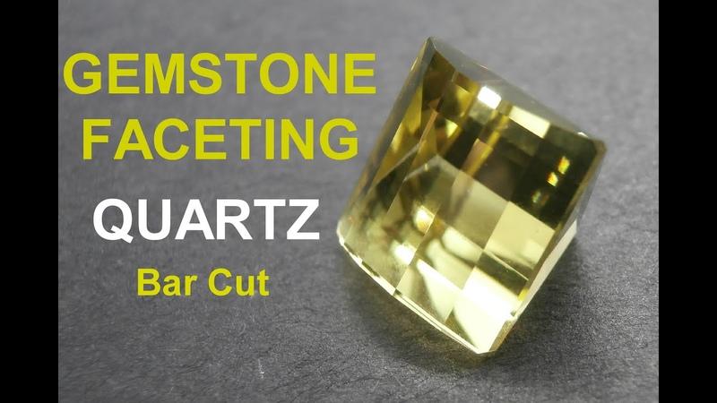 Gemstone Faceting Quartz Bar Cut