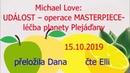 Událost operace MASTERPIECE léčba planety Plejáďany 15 10 2019