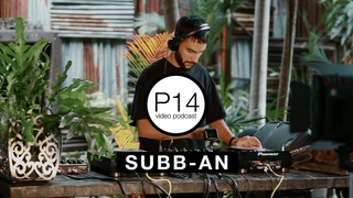 Subb-An - P14 video podcast [Underwood Art Factory, Phuket 2020]