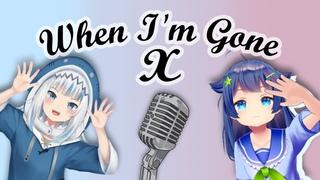 When I'm Gone - Gura x Senzawa Cover Duet