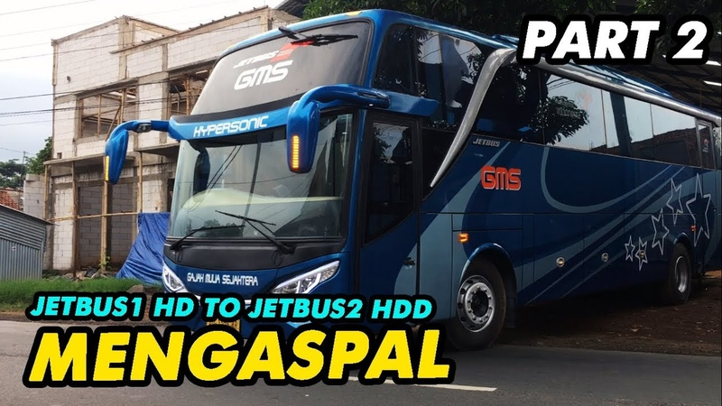 SIAP MENGASPAL REPAIR BODY BUS GMS JETBUS 1 HD JADI JETBUS 2 HDD PART2