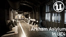 Batman Arkham Asylum in Unreal Engine 4 Intensive Treatment Transfer Loop