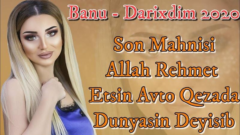 Banu - Darixdim 2020 ( Super Yeni Mahni)
